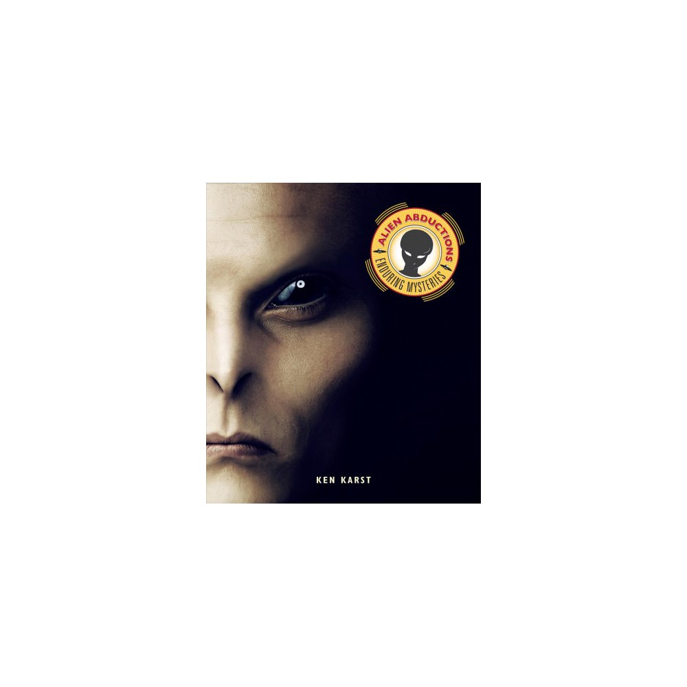 Alien Abductions - (Enduring Mysteries) by Ken Karst (Paperback)