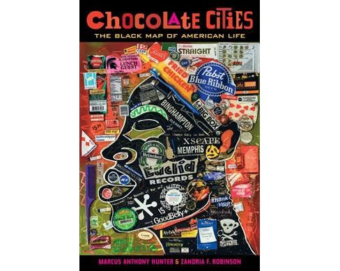 Chocolate Cities : The Black Map of American Life -  (Paperback) - image 1 of 1