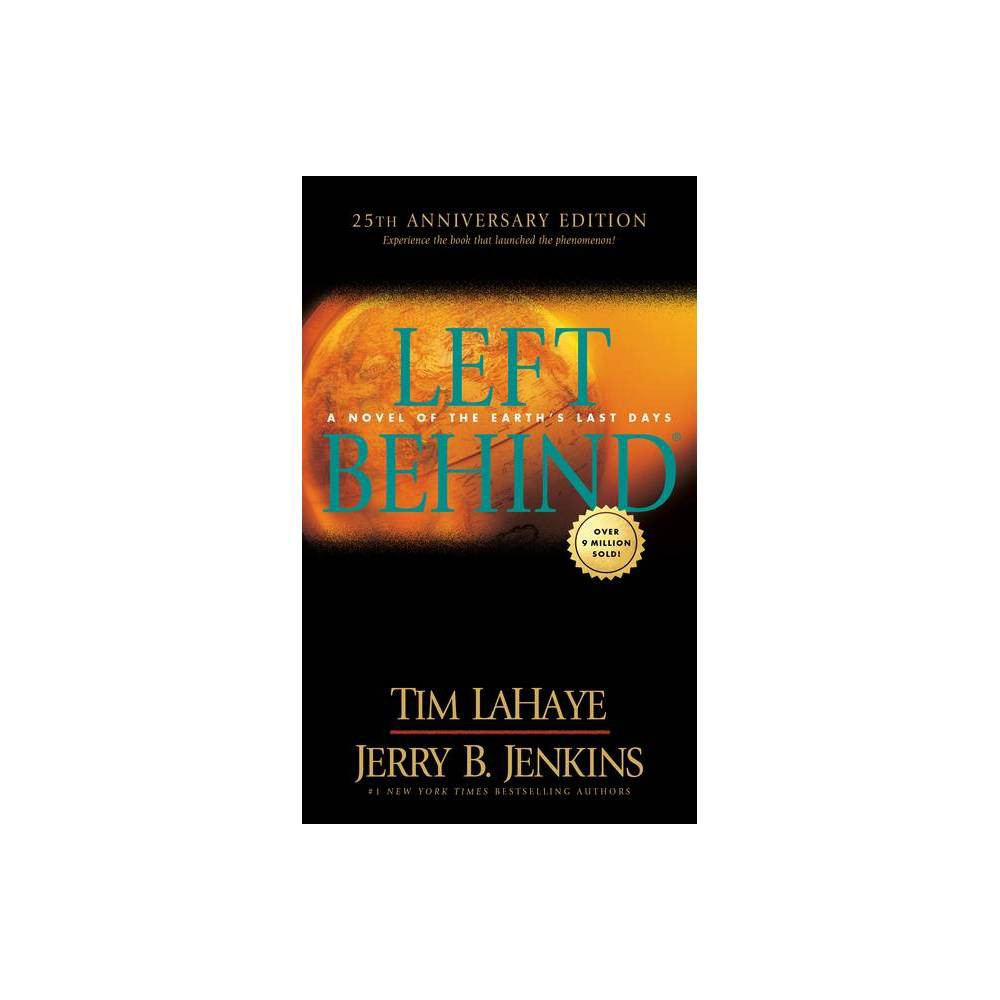 Left Behind 25th Anniversary Edition By Tim Lahaye Jerry B Jenkins Paperback