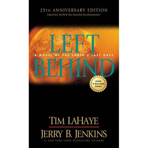 Left Behind 25th Anniversary Edition - by  Tim LaHaye & Jerry B Jenkins (Paperback) - image 1 of 1