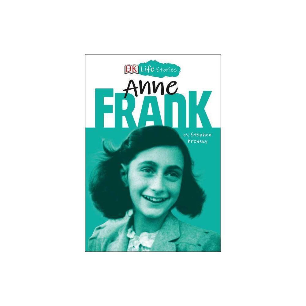 Dk Life Stories Anne Frank By Stephen Krensky Hardcover