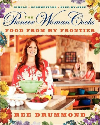 The Pioneer Woman Cooks: Food from My Frontier (Hardcover)(Ree Drummond)