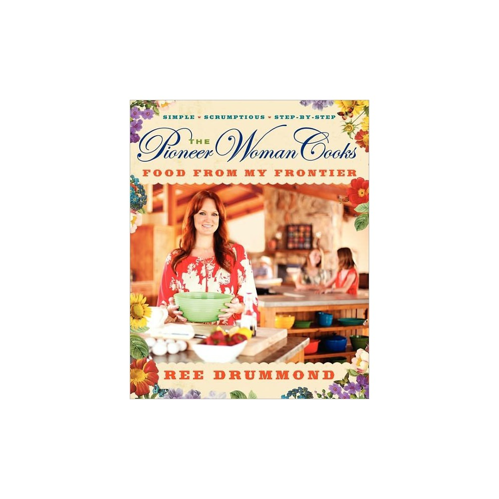 The Pioneer Woman Cooks: Food from My Frontier (Hardcover) (Ree Drummond)