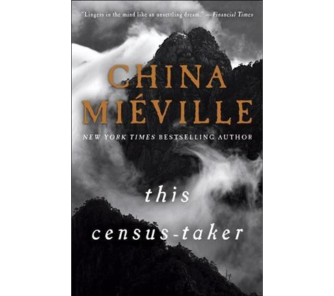 This Census-Taker (Reprint) (Paperback) (China Mieville) - image 1 of 1