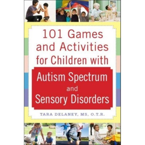 101 Games and Activities for Children with Autism, Asperger's and Sensory Processing Disorders - image 1 of 1