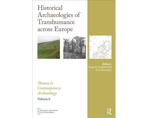 Historical Archaeologies of Transhumance Across Europe -  (Hardcover) - image 1 of 1
