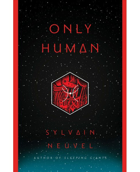 Only Human -  (Themis Files) by Sylvain Neuvel (Hardcover) - image 1 of 1