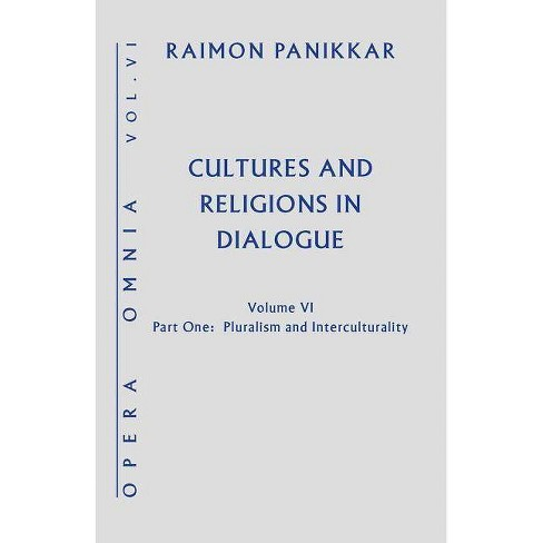 Cultures and Religions in Dialogue - by  Raimon Panikkar (Hardcover) - image 1 of 1