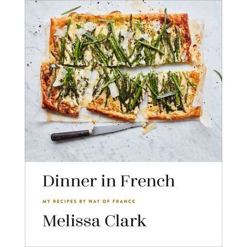 Dinner in French - by  Melissa Clark (Hardcover) - image 1 of 1