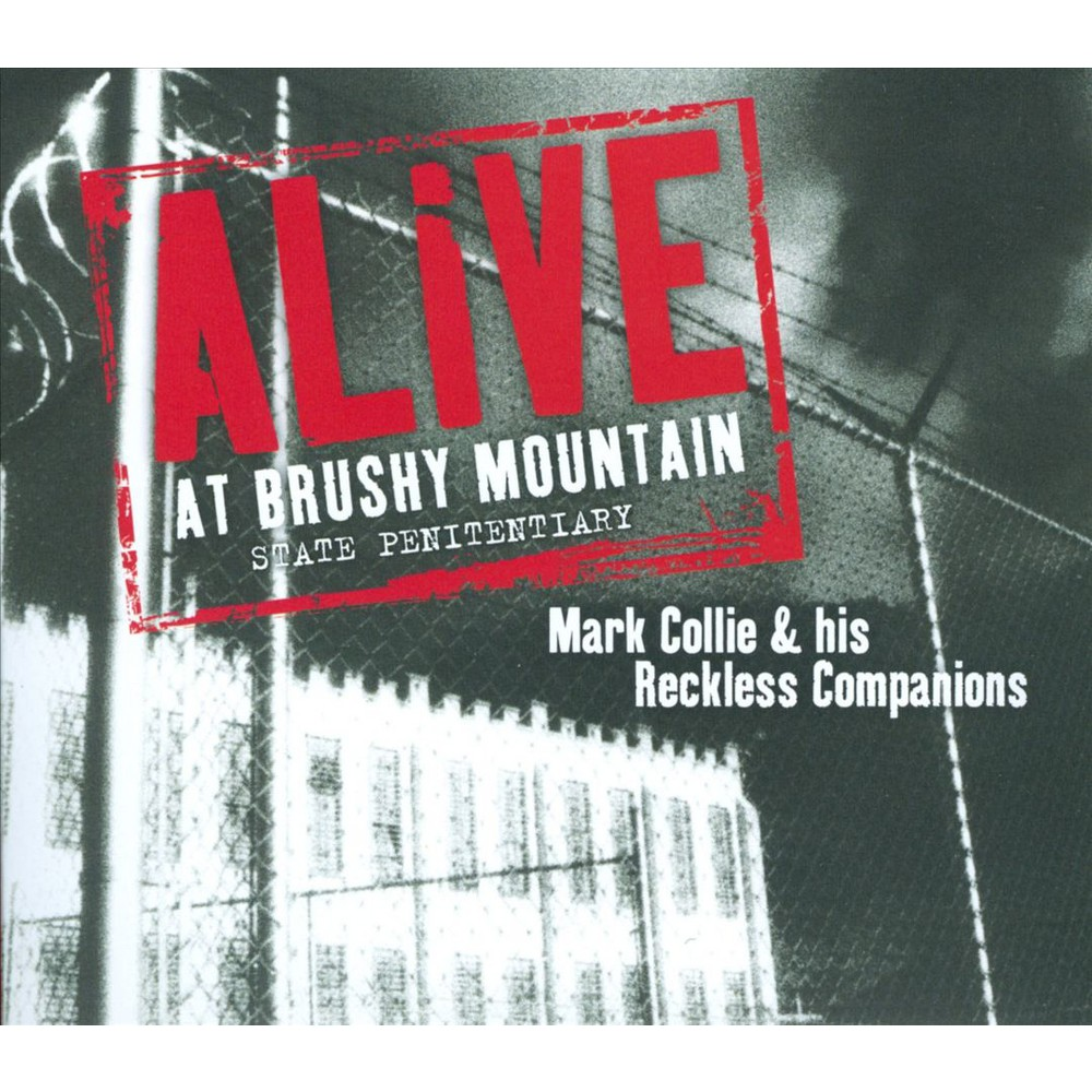 Mark & His R Collie - Alive At Brushy Mountain State (Vinyl)