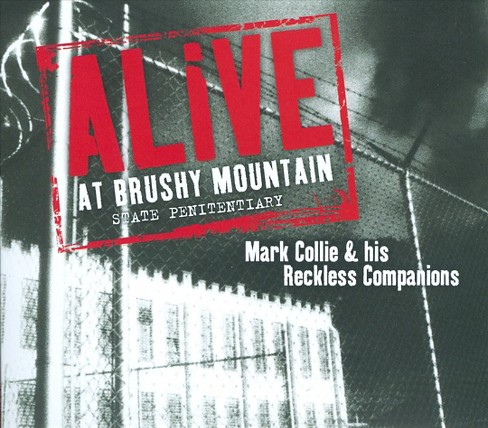 Mark & His R Collie - Alive At Brushy Mountain State (Vinyl) - image 1 of 1