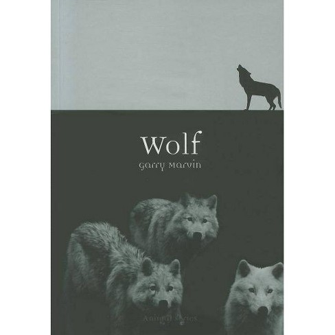 Wolf - (Animal (Reaktion Books)) by  Garry Marvin (Paperback) - image 1 of 1