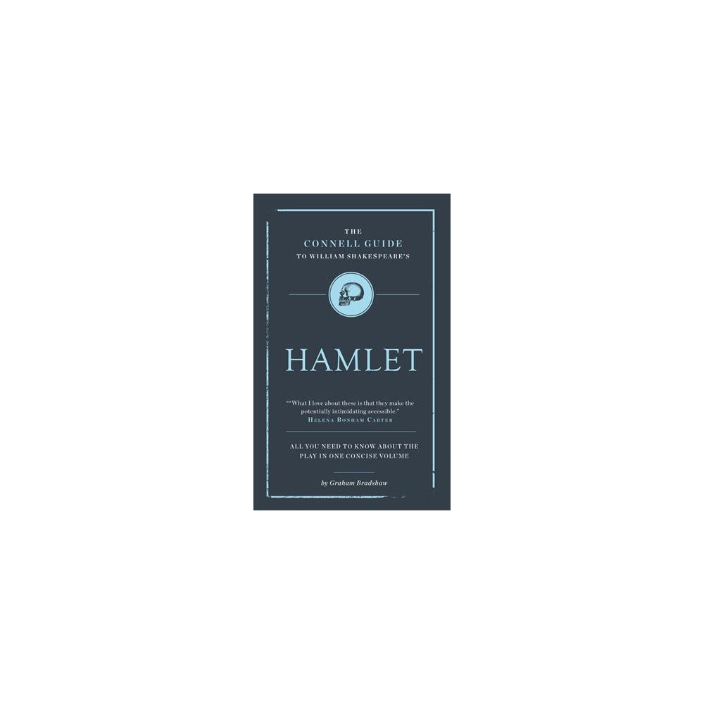 Shakespeare's Hamlet - (Connell Guide to) by Graham Bradshaw (Paperback)