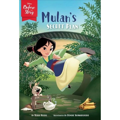 Disney Before the Story: Mulan's Secret Plan - by Tessa Roehl (Paperback)