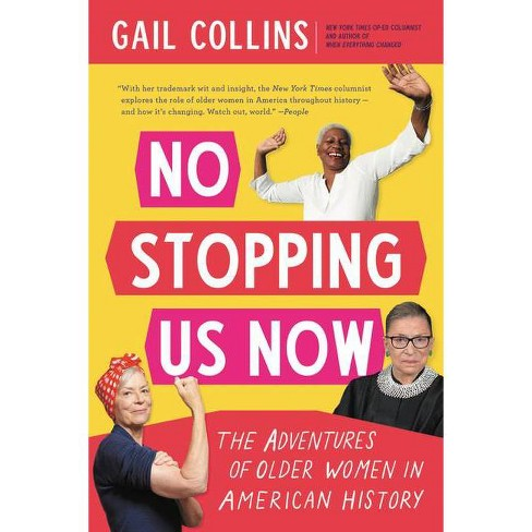 No Stopping Us Now - by  Gail Collins (Paperback) - image 1 of 1