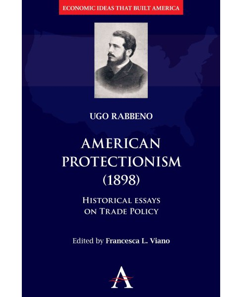 American Protectionism, 1898 : The Anthem Other Canon Series -  by Ugo Rabbeno (Hardcover) - image 1 of 1