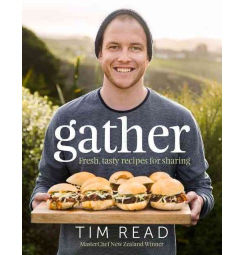 Gather : Fresh, Tasty Recipes for Sharing (Hardcover) (Tim Read) - image 1 of 1