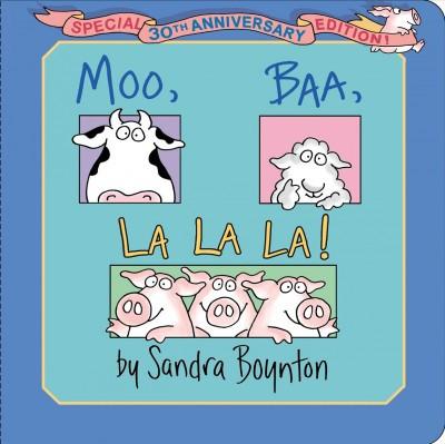 Moo, Baa, La La La! - by Sandra Boynton (Hardcover)