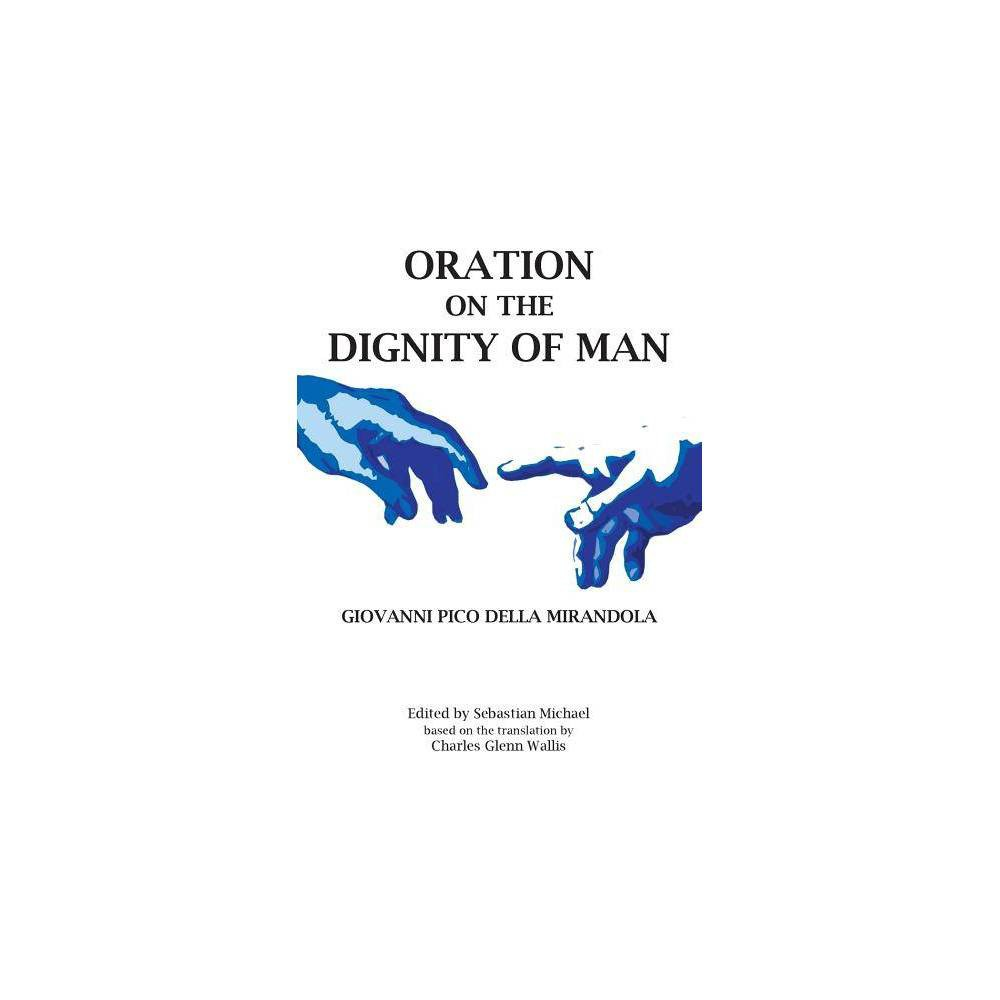 Oration On The Dignity Of Man By Giovanni Pico Della Mirandola Paperback