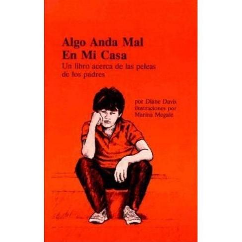 Algo Anda Mal En Mi Casa - by  Diane Davis (Paperback) - image 1 of 1