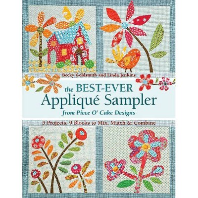 The Best-Ever Applique Sampler from Piece O'Cake Designs - by Becky Goldsmith & Linda Jenkins (Mixed media product)
