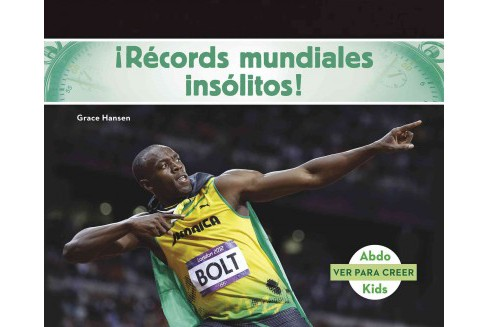 Records mundiales insolitos! / Unusual World Records! (Paperback) (Grace Hansen) - image 1 of 1