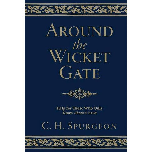 Around the Wicket Gate - by  Charles Haddon Spurgeon (Hardcover) - image 1 of 1