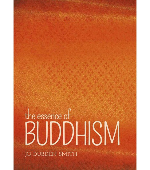 essence of Buddhism (Reprint) (Paperback) (Jo Durden Smith) - image 1 of 1