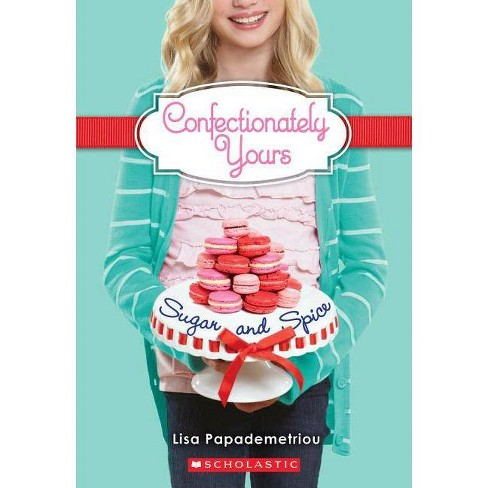 Sugar and Spice - (Confectionately Yours) by  Papademetriou (Paperback) - image 1 of 1