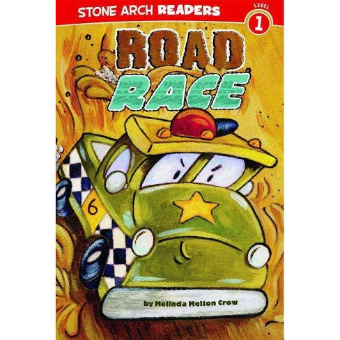 Road Race - (Stone Arch Readers - Level 1 (Quality))) by  Mindy Melton Crow (Paperback) - image 1 of 1