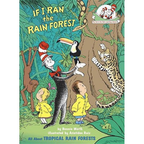 If I Ran the Rain Forest - (Cat in the Hat's Learning Library) by  Bonnie Worth (Hardcover) - image 1 of 1