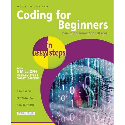 Coding for Beginners in Easy Steps - (In Easy Steps)by  Mike McGrath (Paperback) - image 1 of 1