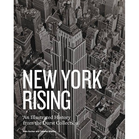 New York Rising - by  Thomas Mellins & Kate Ascher (Hardcover) - image 1 of 1