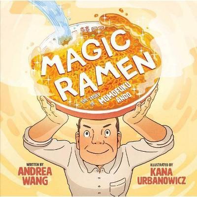 Magic Ramen - by Andrea Wang (Hardcover)