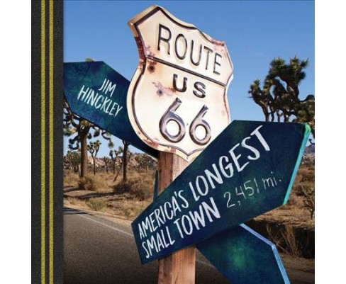 Route 66 : America's Longest Small Town (Paperback) (Jim Hinckley) - image 1 of 1