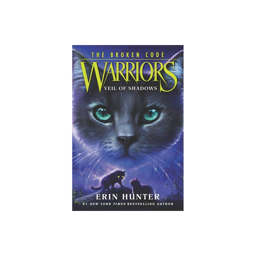 Warriors The Broken Code 3 Veil Of Shadows By Erin Hunter Paperback