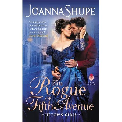 The Rogue of Fifth Avenue - by  Joanna Shupe (Paperback)