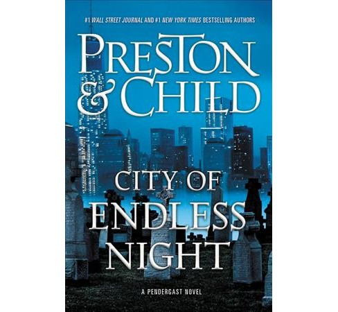 City of Endless Night -  (Agent Pendergast) by Douglas Preston & Lincoln Child (Hardcover) - image 1 of 1