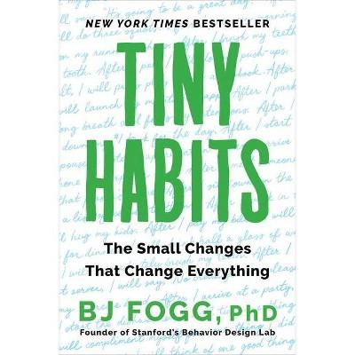 Tiny Habits - by Bj Fogg (Paperback)