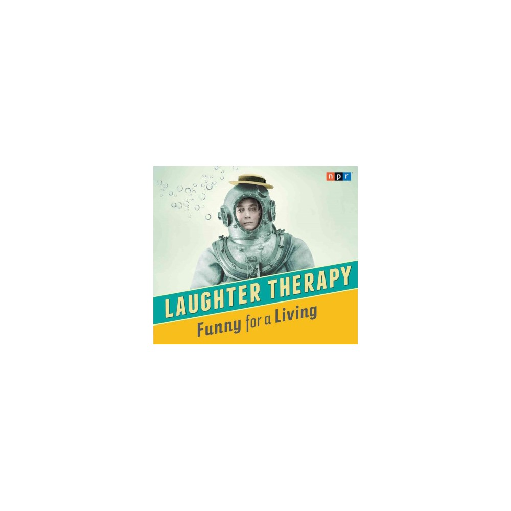 Npr Laughter Therapy Funny For A Living ( Npr Laughter Therapy) (Unabridged) (Compact Disc)