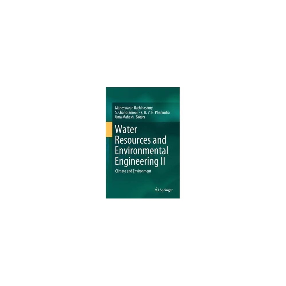 Water Resources and Environmental Engineering : Climate and Environment - (Hardcover)