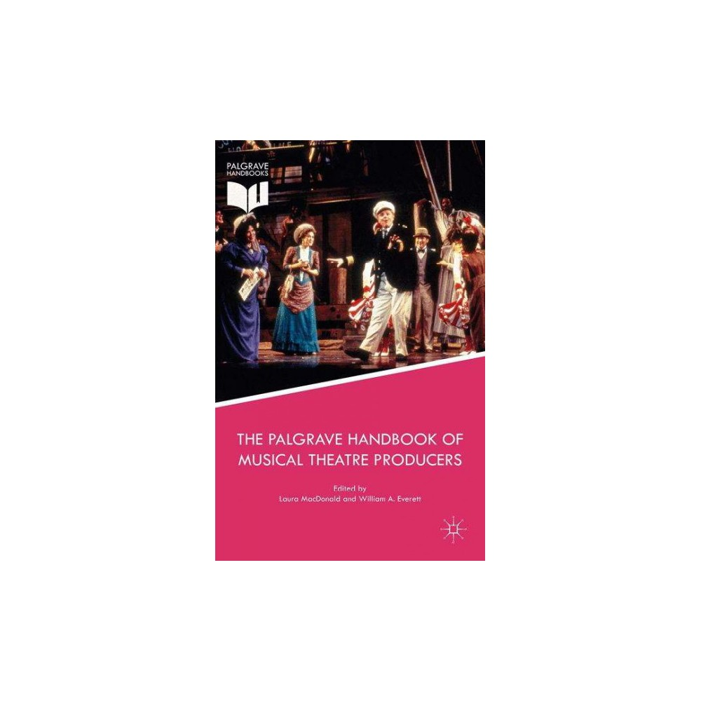 Palgrave Handbook of Musical Theatre Producers (Hardcover)