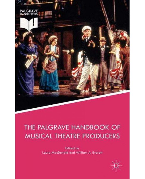 Palgrave Handbook of Musical Theatre Producers (Hardcover) - image 1 of 1
