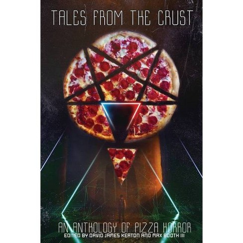Tales from the Crust - by  David James Keaton & Max Booth III (Paperback) - image 1 of 1