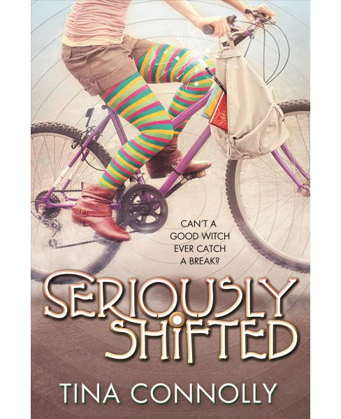 Seriously Shifted (Hardcover) (Tina Connolly) - image 1 of 1