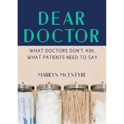 Dear Doctor - by  Marilyn McEntyre (Paperback)