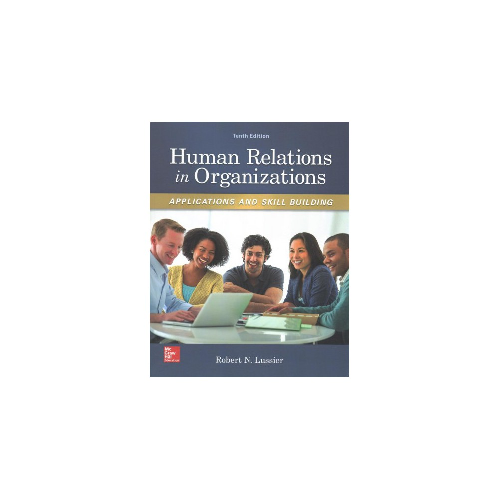 Human Relations in Organizations : Applications and Skill Building (Paperback) (Robert Lussier)