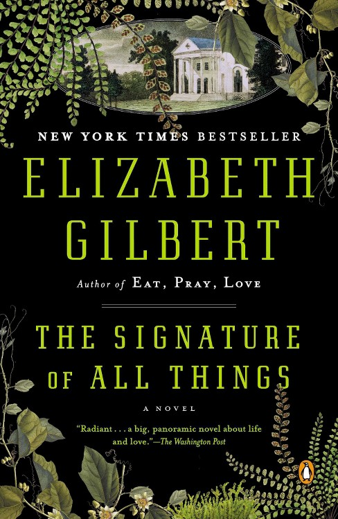 The Signature of All Things (Paperback) by Elizabeth Gilbert - image 1 of 1