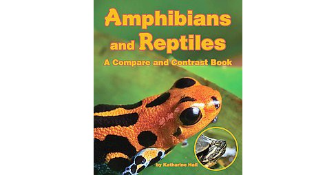Amphibians and Reptiles (Paperback) (Katherine Hally) - image 1 of 1