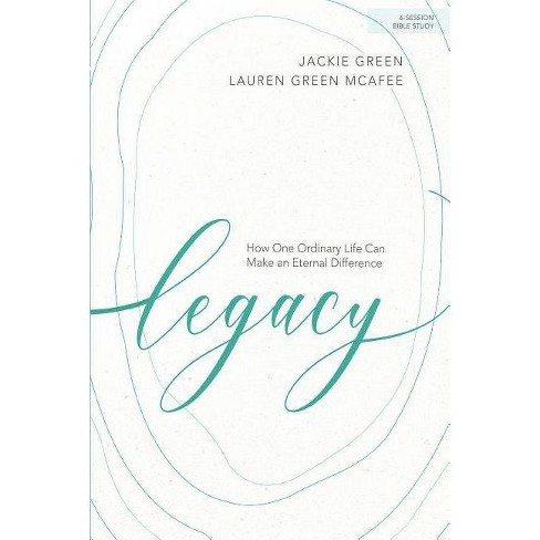Legacy - Bible Study Book - by  Jackie Green & Lauren McAfee (Paperback) - image 1 of 1